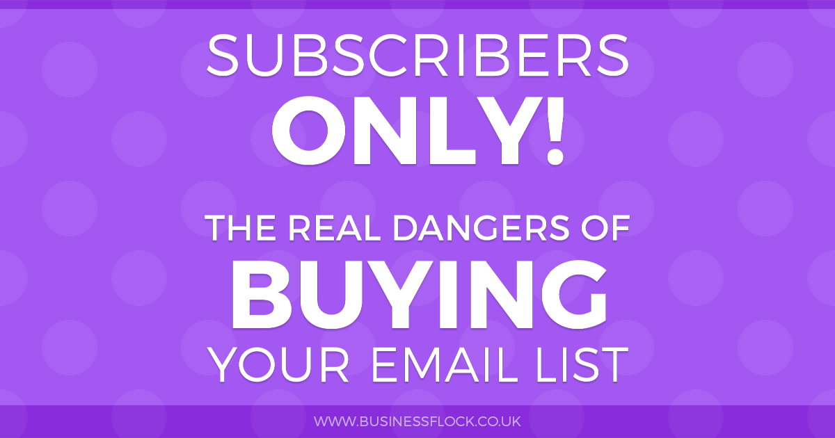 Subscribers only! The real dangers of buying your email list