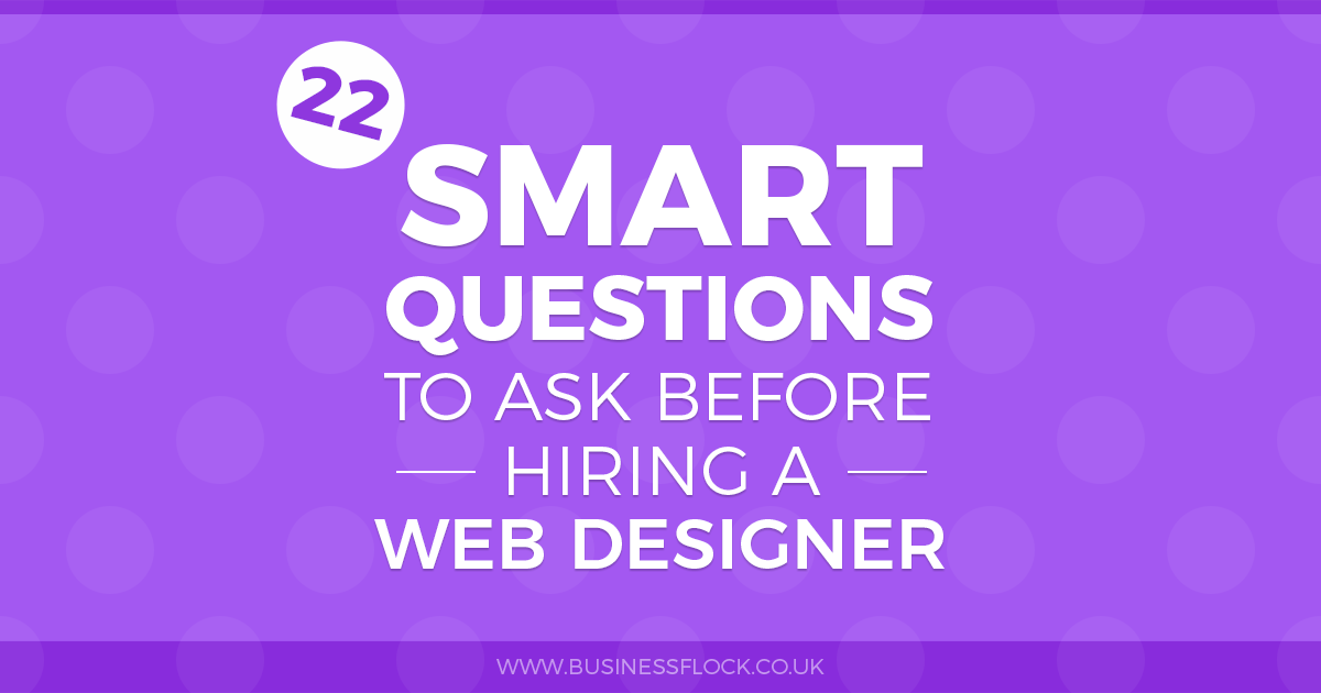 22 smart questions to ask before hiring a web designer
