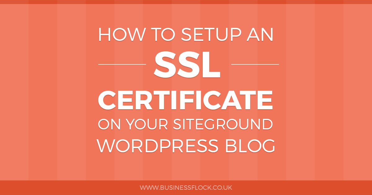 How to setup SSL on your Siteground hosted WordPress blog
